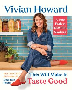 This Will Make It Taste Good: a New Path to Simple Cooking [Hardcover]
